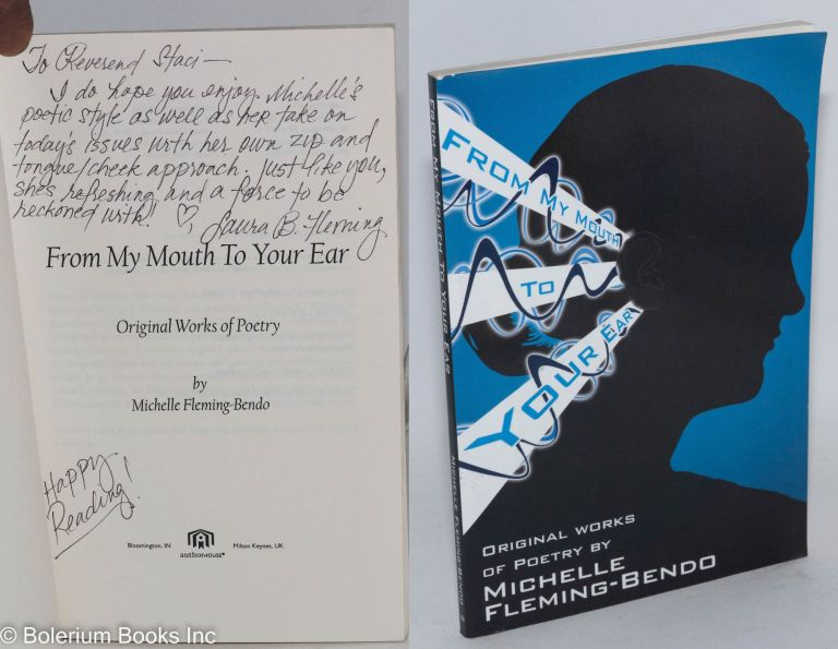 From my mouth to your ear; original works of poetry. Michelle Fleming-Bendo.