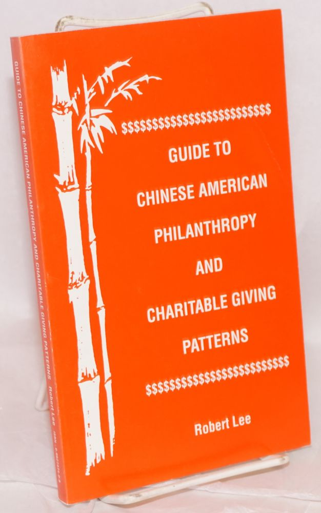 Guide to Chinese-American philanthropy and charitable giving patterns. Robert Lee.