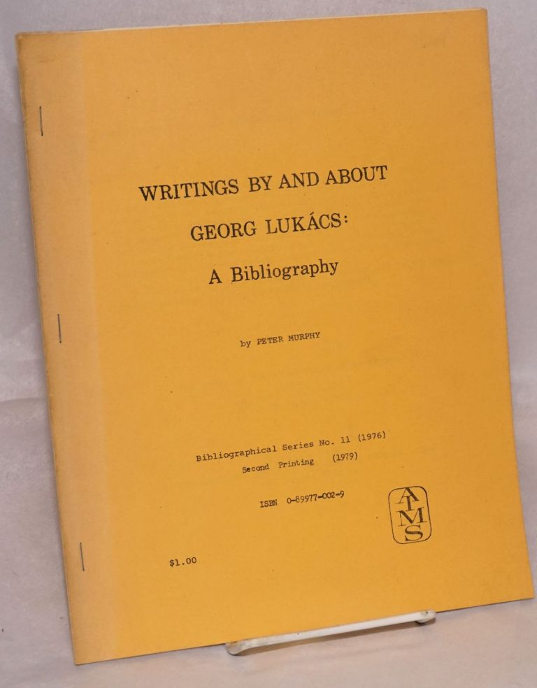 Writings by and about Georg Lukács: a bibliography. Peter Murphy.