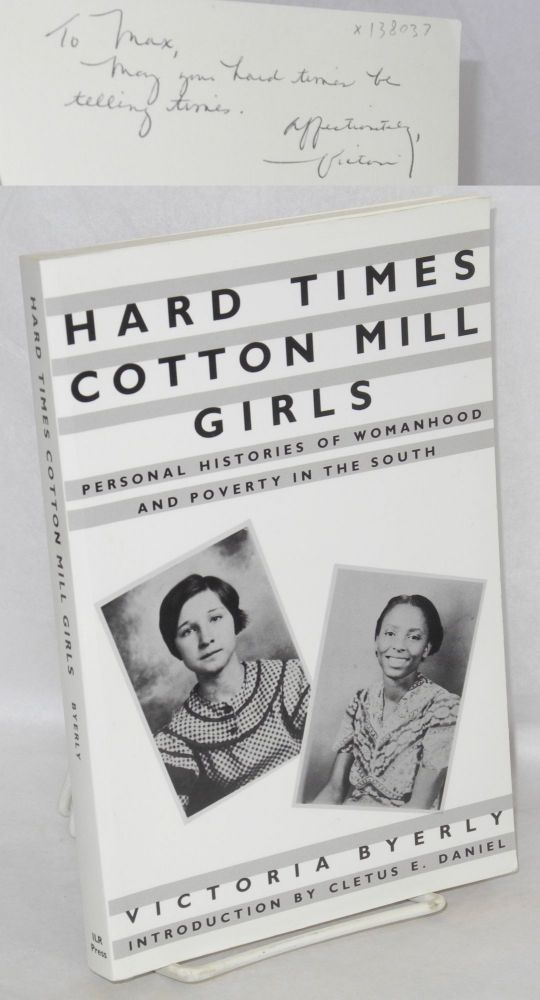 Hard Times Cotton Mill Girls: personal histories of womanhood and poverty in the South. Victoria Byerly.