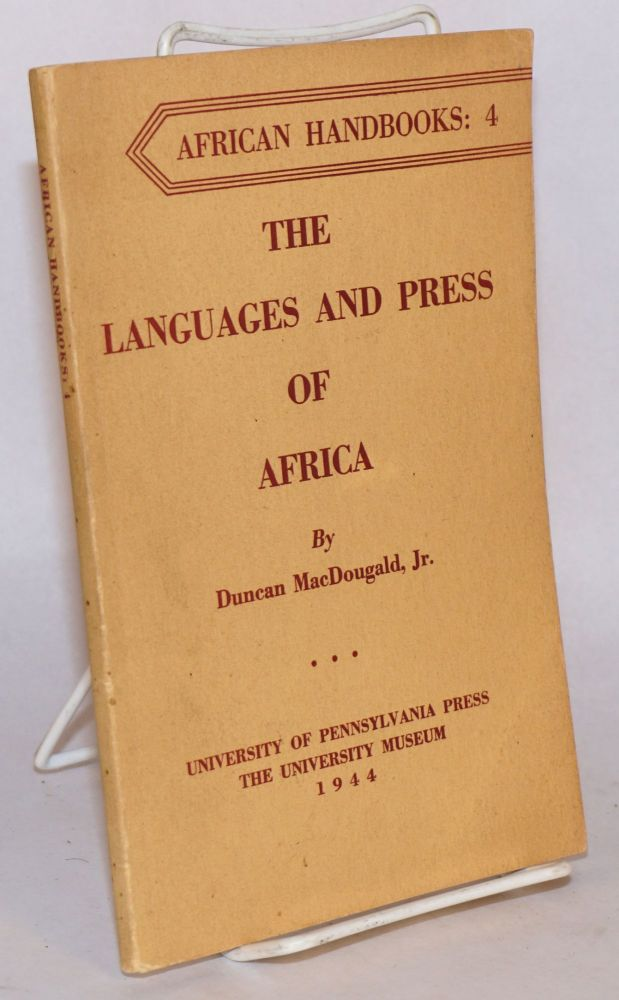 The Languages and Press of Africa. Duncan MacDougald, Jr.