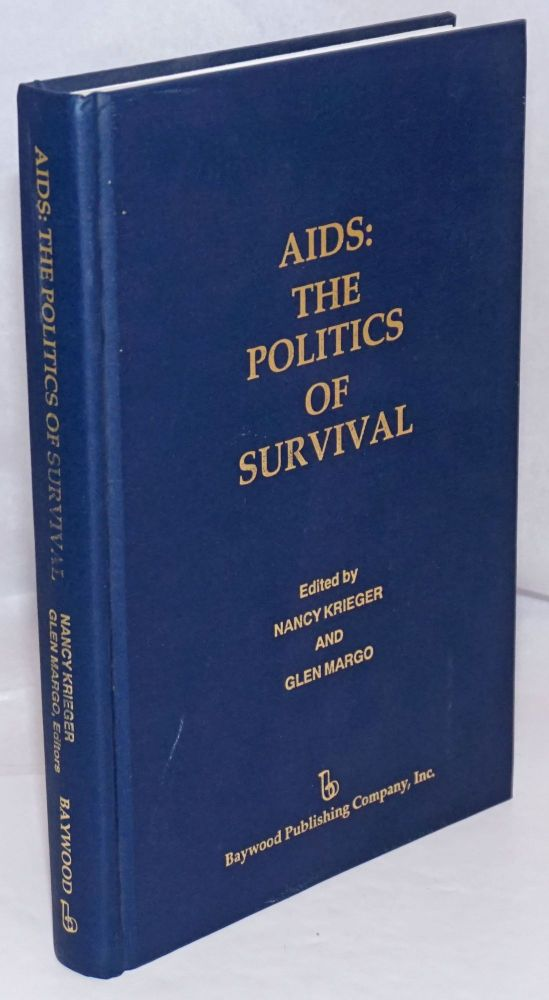 AIDS: the politics of survival. Nancy Krieger, Glen Margo.