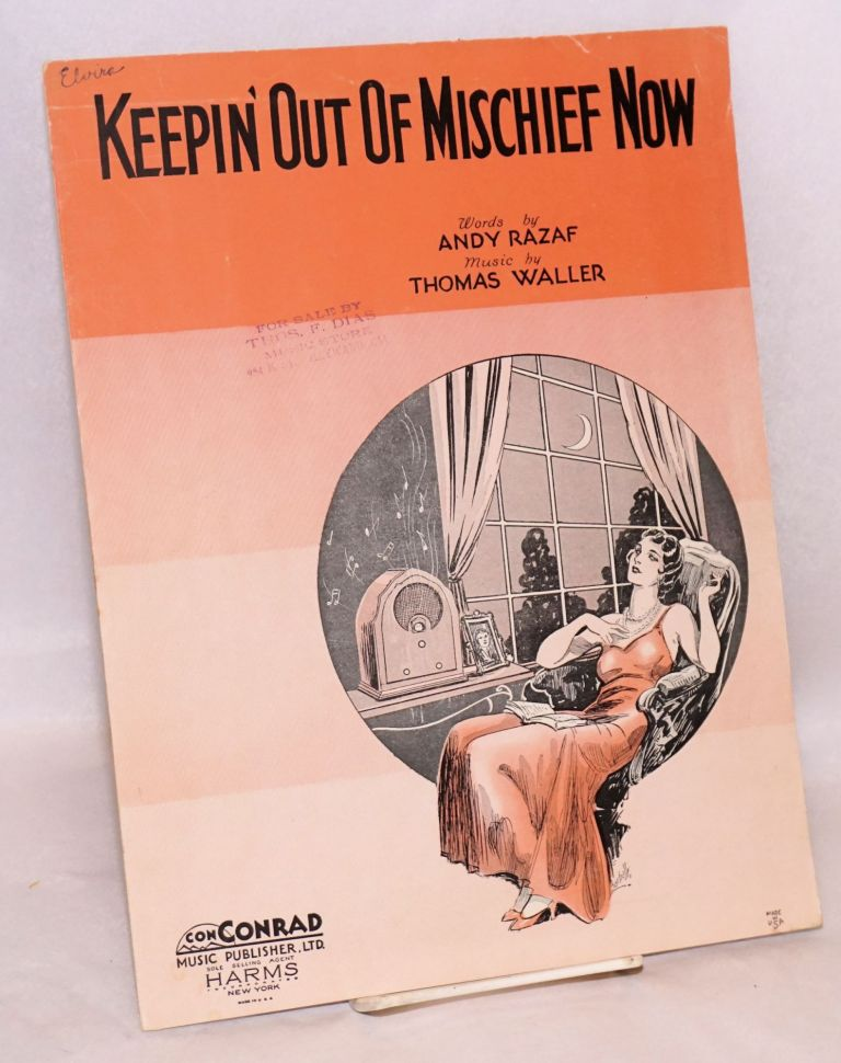 Keepin' out of mischief now; music by music by Thomas Waller. Andy Razaf.
