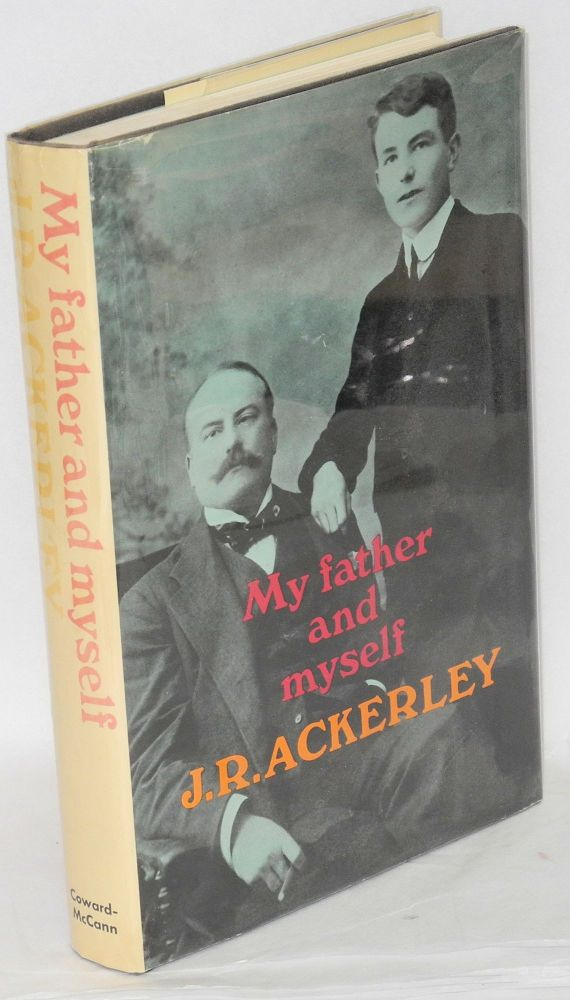 My Father & Myself. J. R. Ackerley.