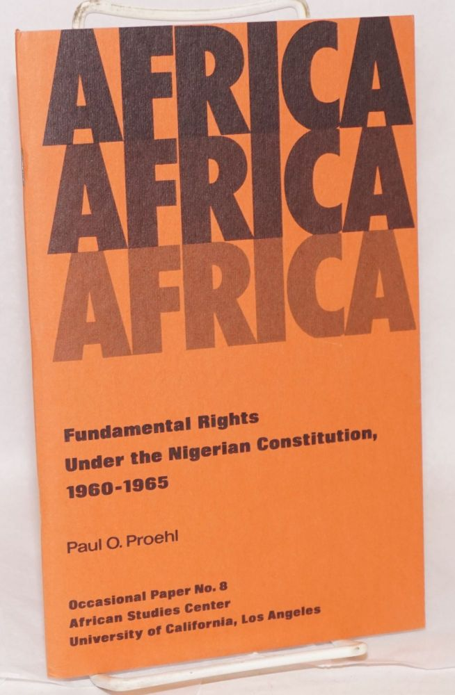 Fundamental rights under the Nigerian Constitution, 1960 - 1965. Paul O. Proehl.