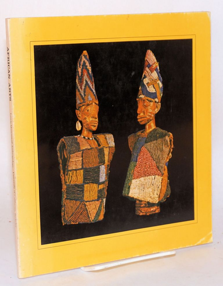 African arts; an exhibition at the Robert H. Lowie Museum of Anthropology of the University of California, Berkeley, April 6/ October 22, 1967