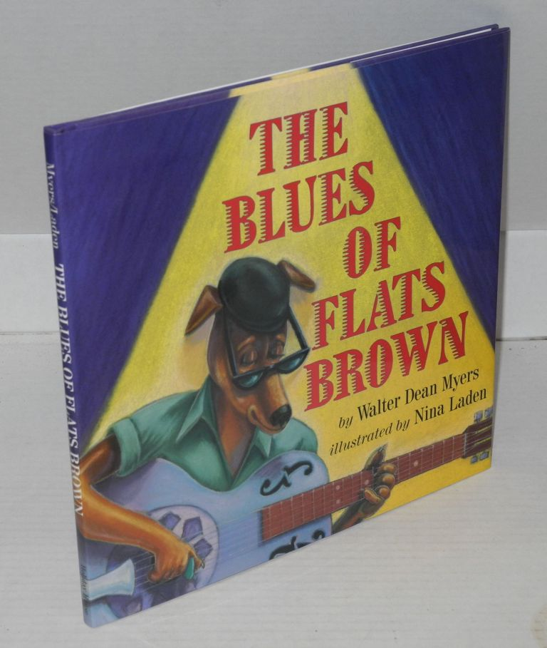 The Blues of Flats Brown; illustrated by Nina Laden. Walter Dean Myers.