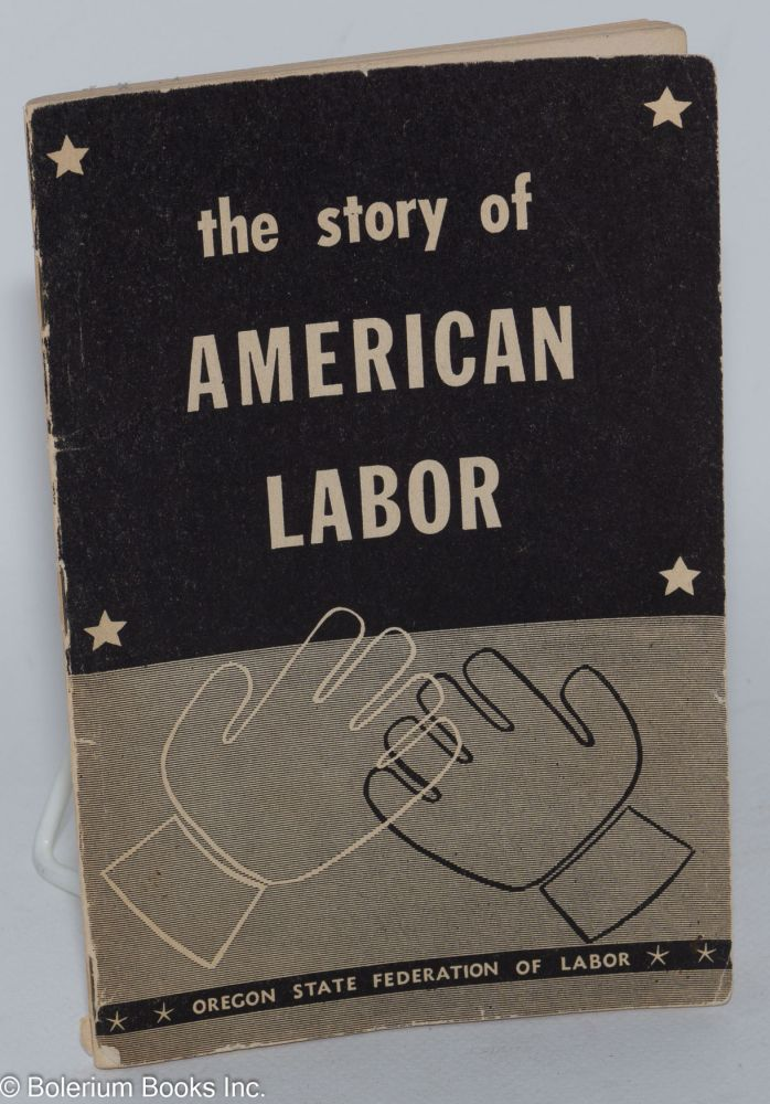 The story of American labor. Kelley Loe.