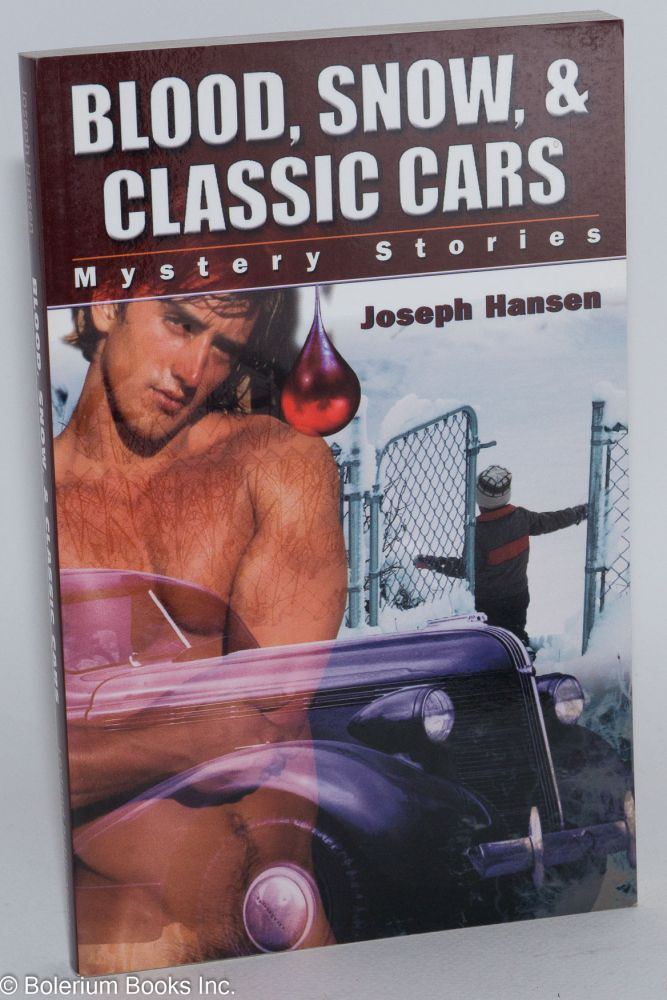 Blood, snow, & classic cars; mystery stories. Joseph Hansen.