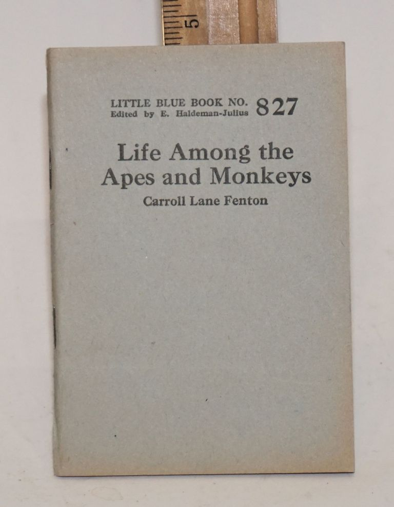 Life among the apes and monkeys. Carroll Lane Fenton.