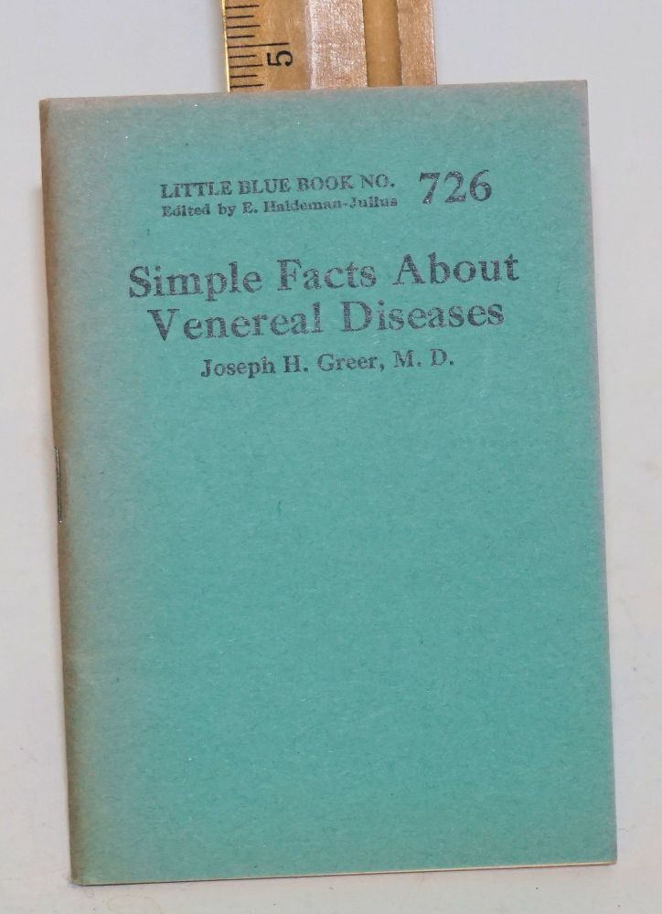 Simple Facts About Venereal Diseases. Joseph H. Greer.