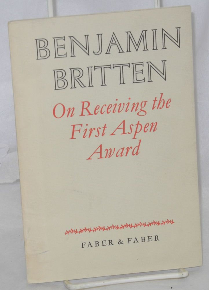 On Receiving the First Aspen Award; a speech. Benjamin Britten.