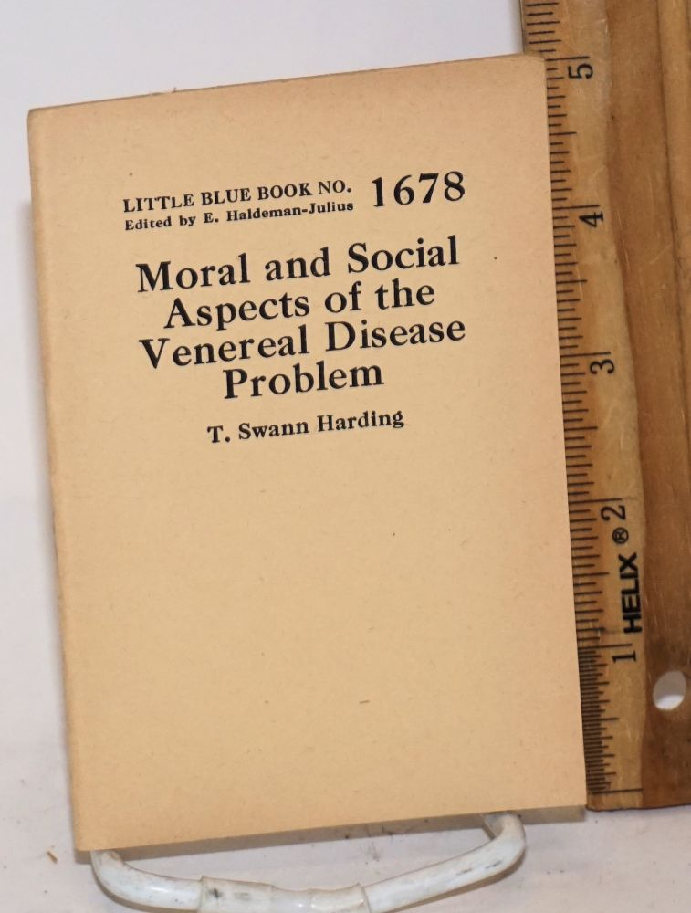Moral and Social Aspects of the Venereal Disease Problem. T. Swann Harding.