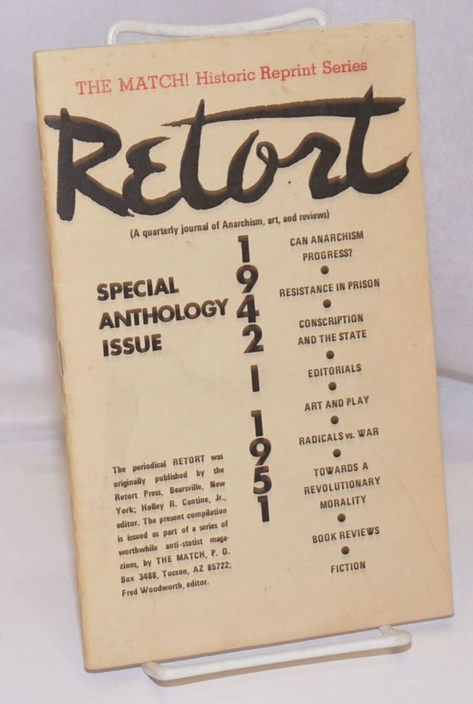 Retort, Special anthology issue, 1942-1951 (a quarterly journal of anarchism, art, and reviews). [Reprint]