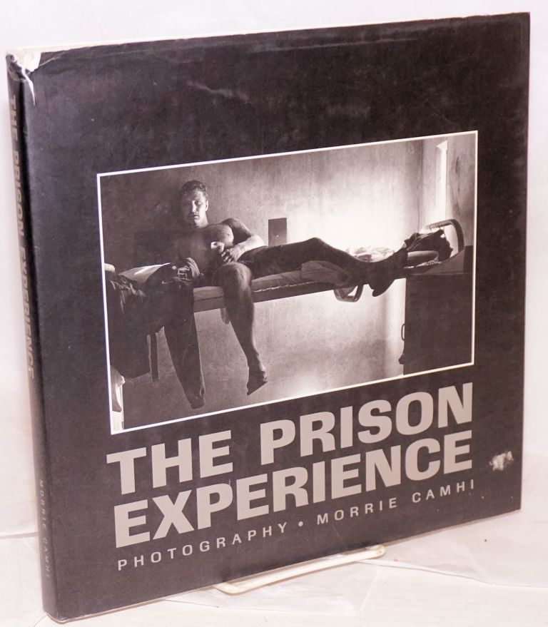 The prison experience. Morrie Camhi, photography.