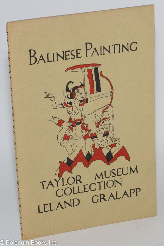 Balinese painting. Taylor Museum Collection. Leland Gralapp.