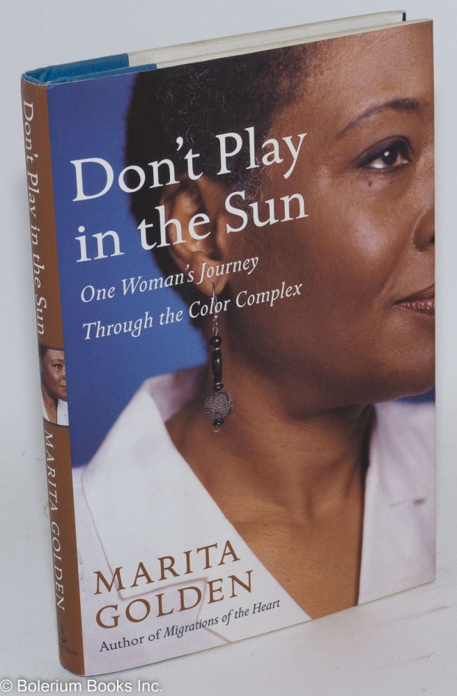 Don't play in the sun; one woman's journey through the color complex. Marita Golden.