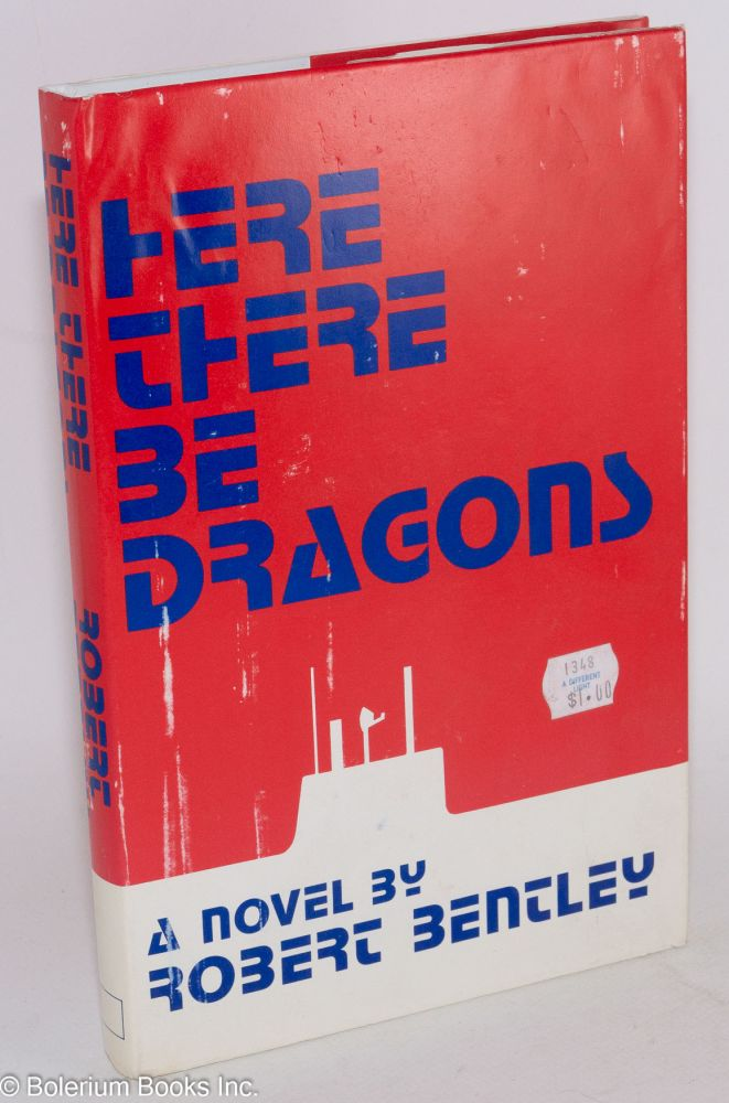 Here there be dragons. Robert Bentley.
