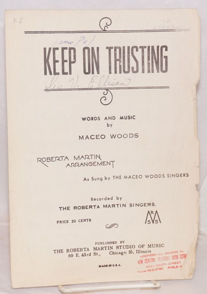 Keep on trusting; Roberta Martin arrangement, as sung by the Maceo Wood Singers, recorded by the Roberta Martin Singers. Maceo Woods, words and music.