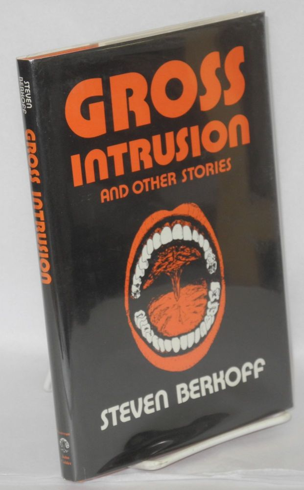 Gross Intrusion and other stories. Steven Berkoff.