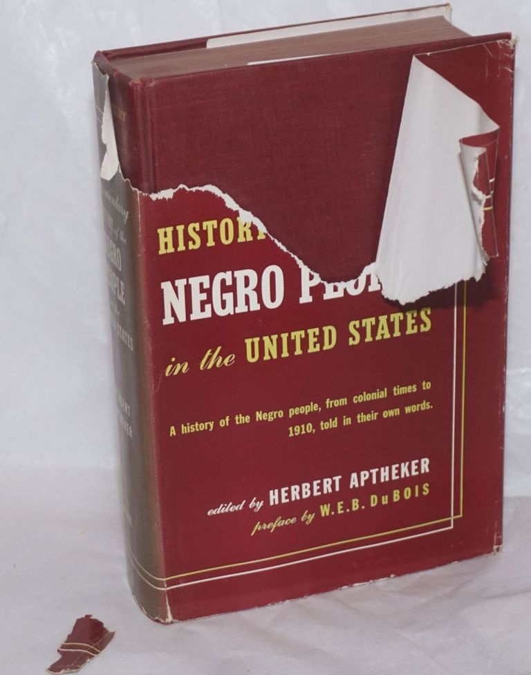 A documentary history of the Negro people in the United States; preface by W.E.B. Du Bois. Herbert Aptheker, ed.