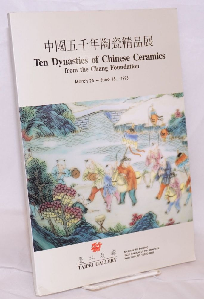 Ten Dynasties of Chinese Ceramics from the Chang Foundation