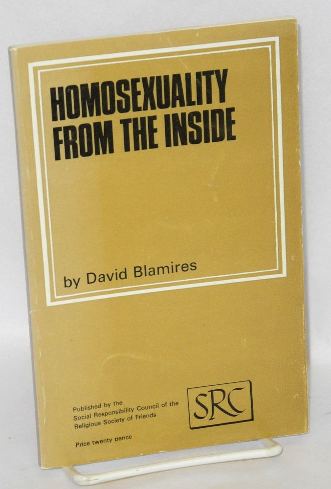 Homosexuality from the inside; an essay. David Blamires.