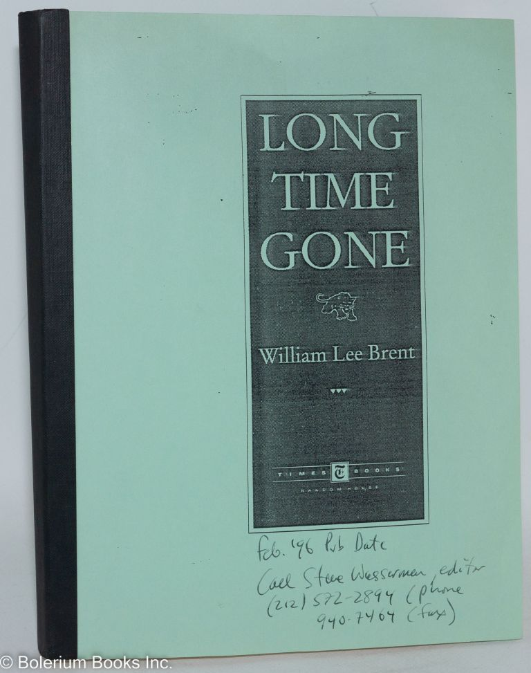 Long time gone. William Lee Brent.