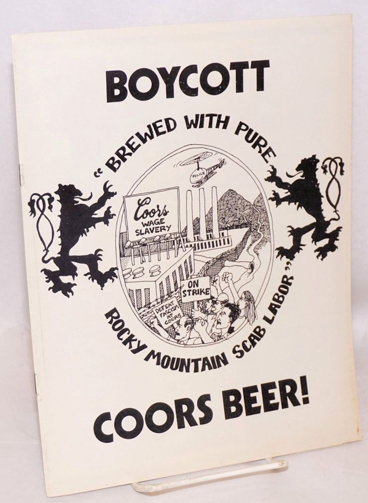 "Boycott Coors beer! ""Brewed with pure Rocky Mountain scab labor"" Coors Boycott, Strike Support Coalition of Colorado."