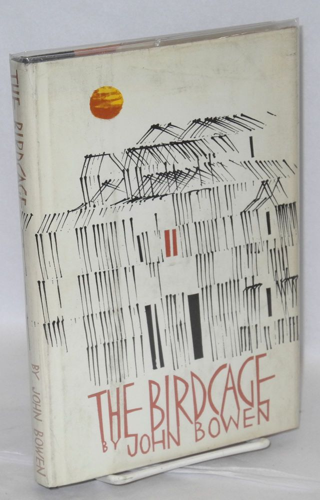 The birdcage. John Bowen.