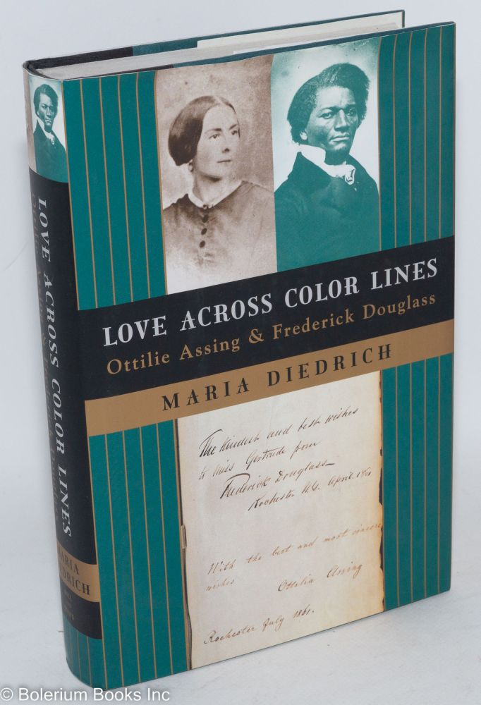 Love across color lines; Ottilie Assing and Frederick Douglass. Maria Diedrich.