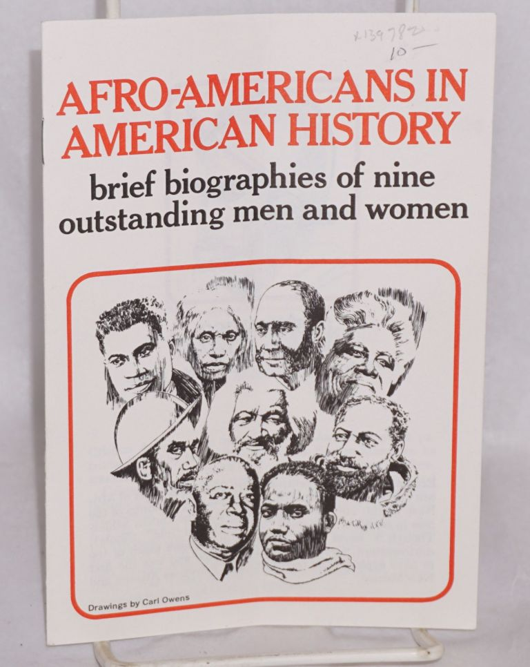 Afro-Americans in American history; brief biographies of nine outstanding men and women, drawings by Carl Owens