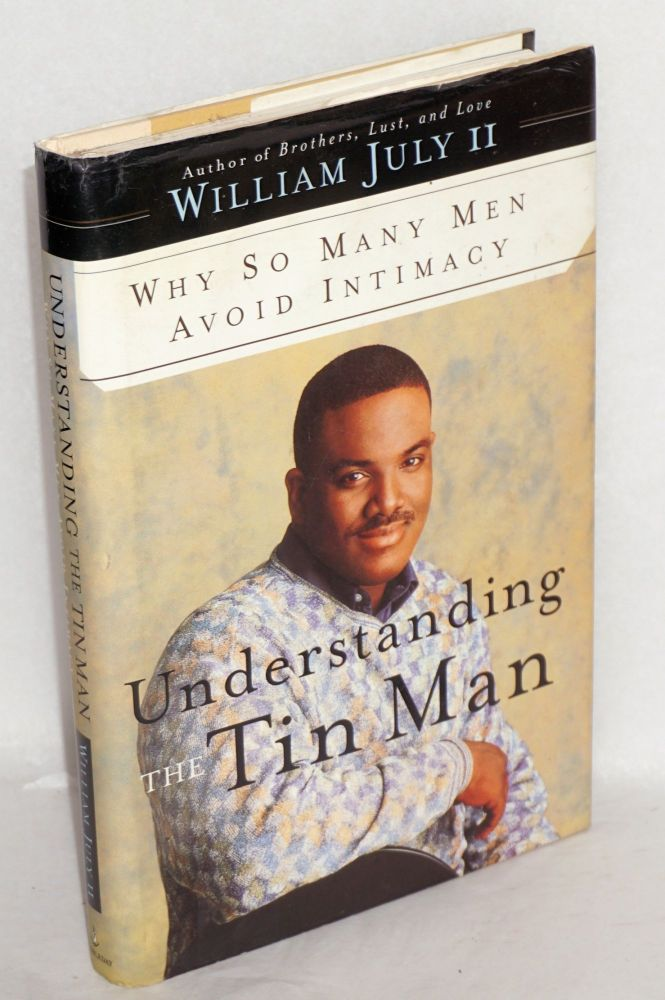 Understanding the tin man; why so many avoid intimacy. William II July.