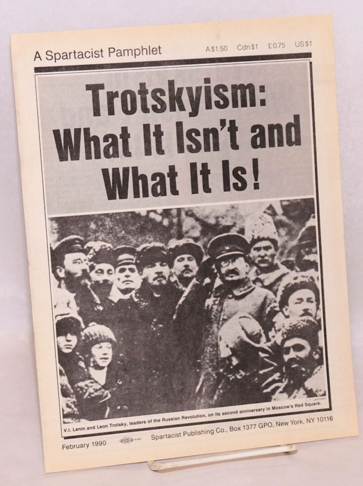 Trotskyism: what it isn't and what it is! Spartacist League.