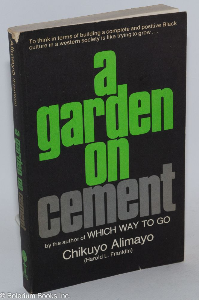 A garden on cement. Art by the author. Chikuyo Alimayo, pseud. Harold L. Franklin.
