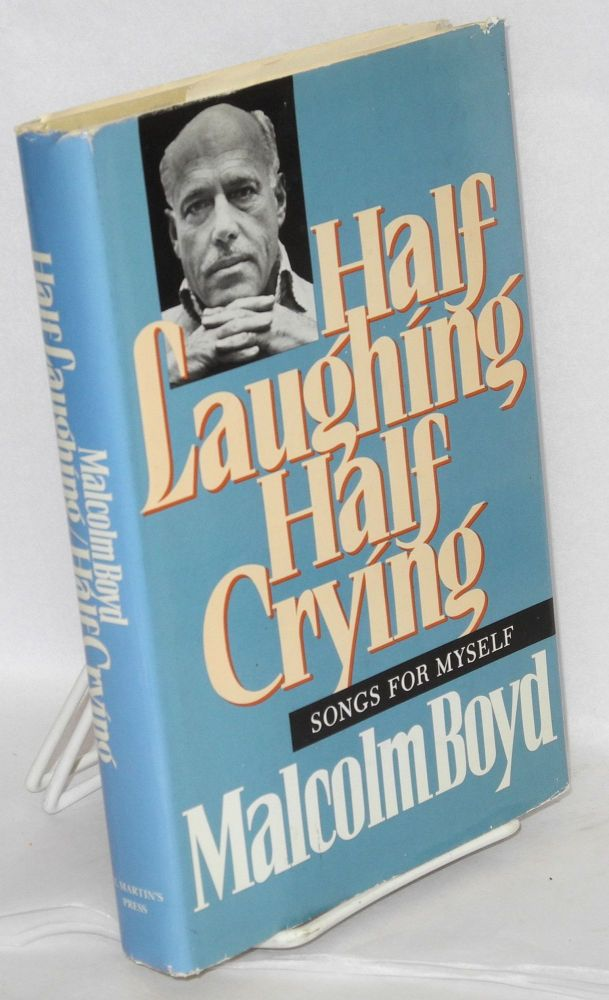 Half Laughing, Half Crying songs for myself. Malcolm Boyd.