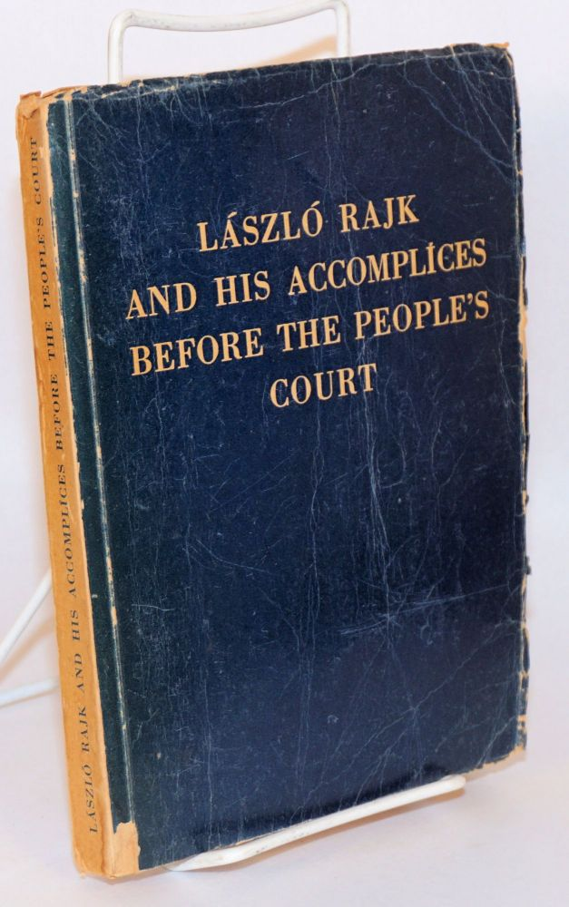 László Rajk and his accomplices before the People's Court. László Rajk.