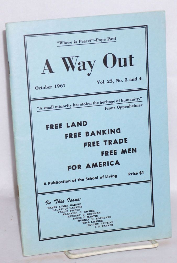 A way out, a publication of the School of the Living. October, 1967, vol. 23, no. 3 and 4. School of Living.