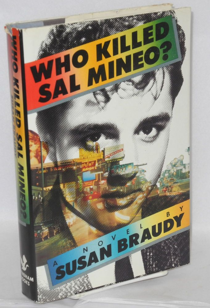 Who killed Sal Mineo? a novel. Susan Braudy.