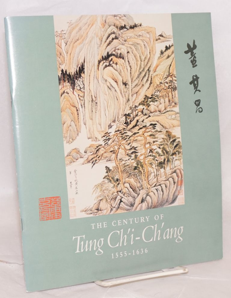 The Century of Tung Ch'i-ch'ang 1555-1636: A Short Guide to the Exhibition. Stephen Addiss.