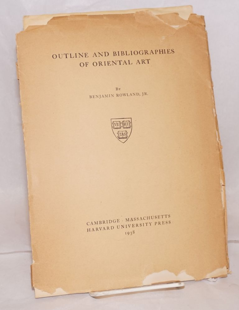 Outline and bibliographies of oriental art. Benjamin Rowland.