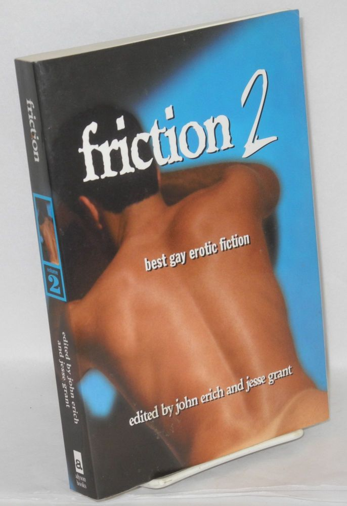 Friction 2; best gay erotic fiction. John Erich, Jesse Grant.