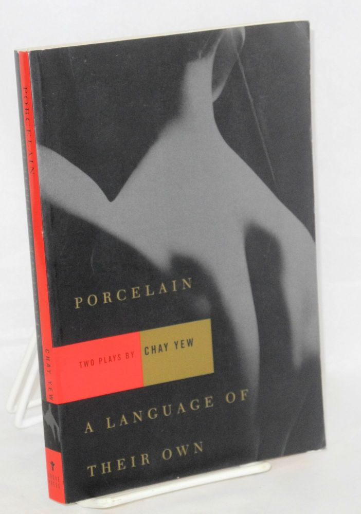 Porcelain and a language of their own; two plays. Chay Yew, , George C. Wolfe.