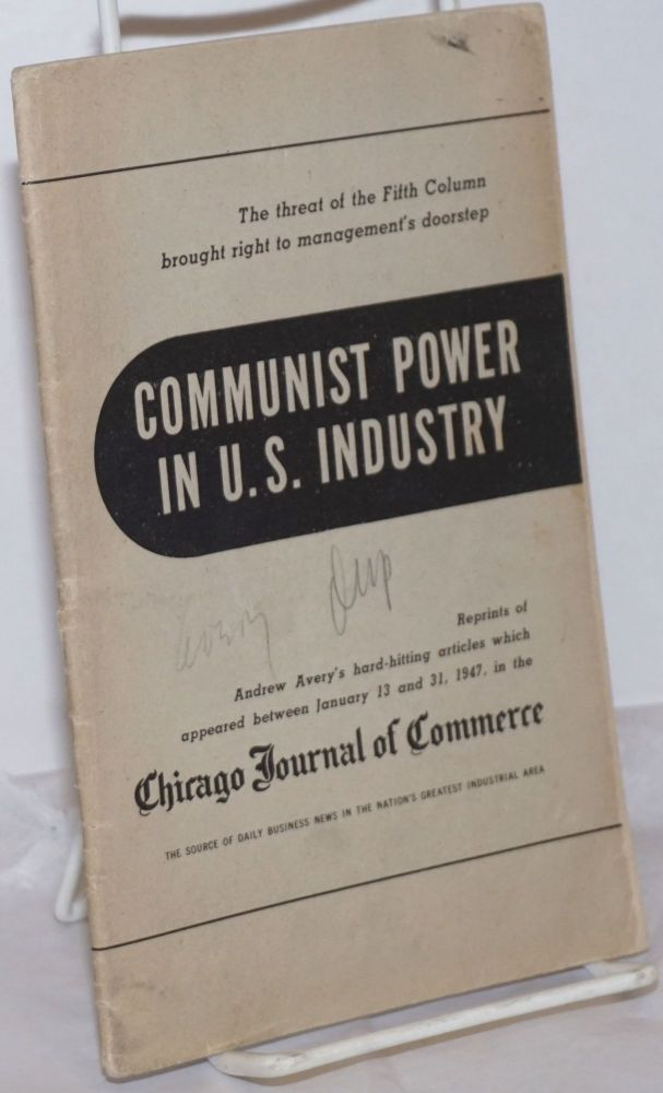 Communist power in U.S. industry: the threat of the fifth column brought to the management's doorstep. Andrew Avery.