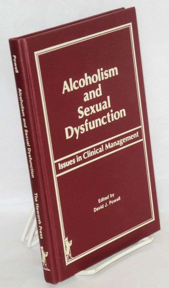 Alcoholism and sexual dysfunction: issues in clinical management. David J. Powell.