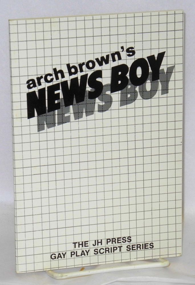 News boy; a play in eight scenes. Arch Brown.
