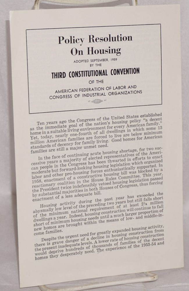 Policy resolution on housing adopted September, 1959 by the Third Constitutional Convention of the American Federation of Labor and Congress of Industrial Organizations. AFL-CIO.