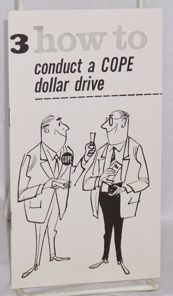 How to conduct a COPE dollar drive. AFL-CIO. Committee on Political Education.