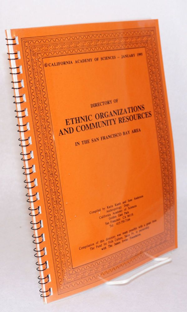 Directory of ethnic organizations and community resources in the San Francisco Bay Area. Karin Kamb, June Anderson.