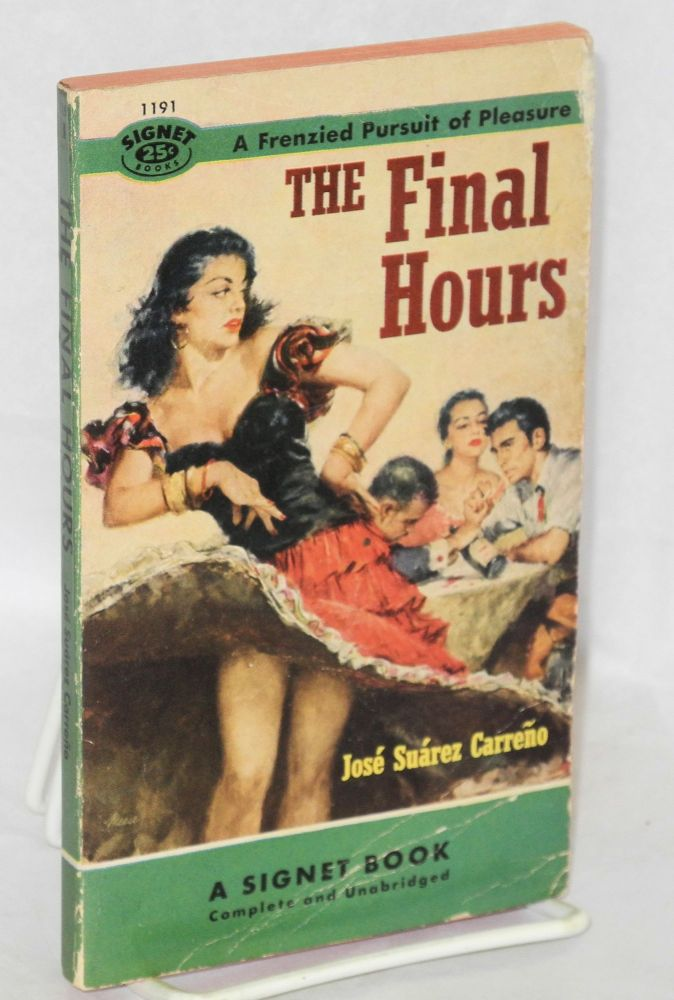 The final hours; complete and unabridged. José Suárez Carreño.